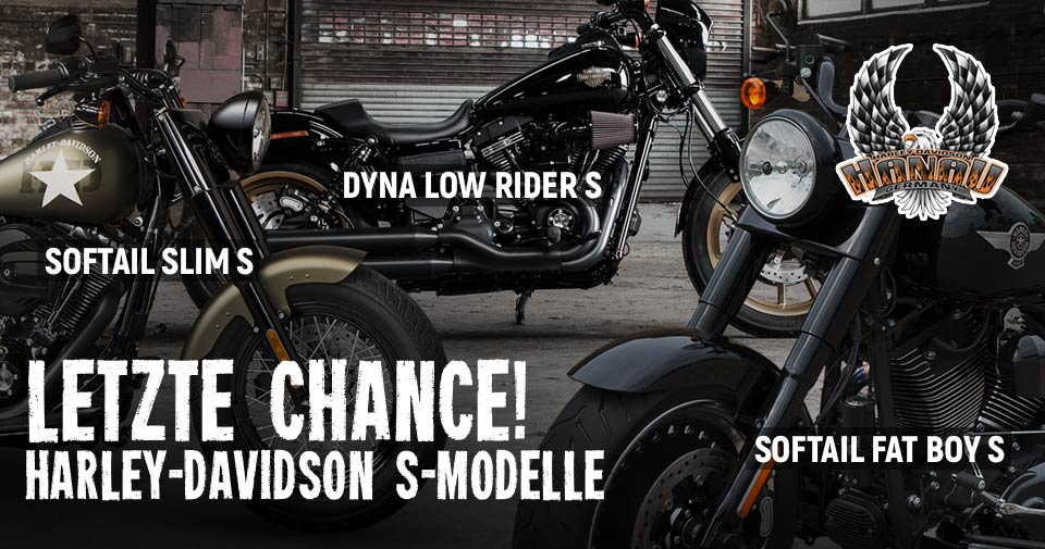 Letzte Chance: Slim S, Low Rider S, Fat Boy S