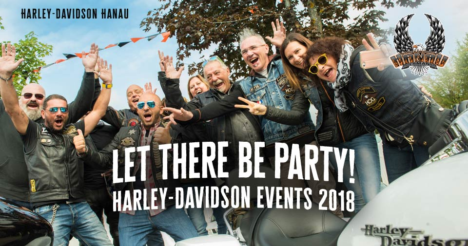 Let there be Party - Harley Events 2018